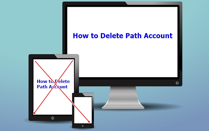 How to delete your path account?