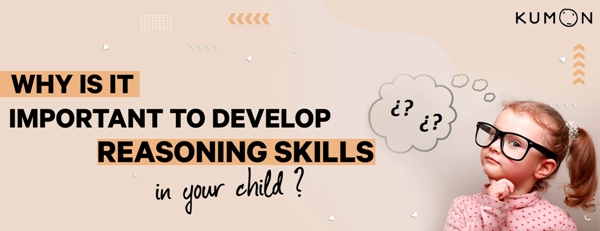 Why is it Important to Develop Reasoning Skills in your Child?