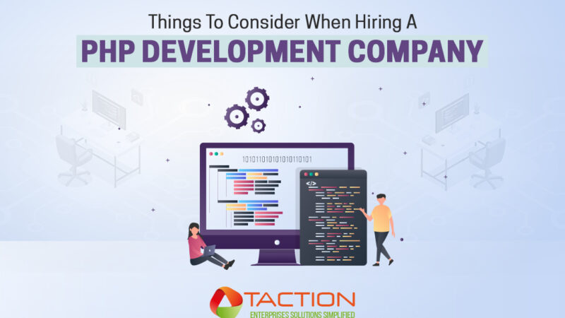 Things To Consider When Hiring A PHP Development Company